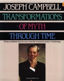Transformations of Myth Through Time by Joseph Cambell